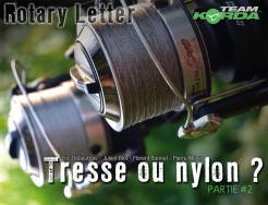 Rotary Letter : Tresse ou Nylon ? (seconde partie)